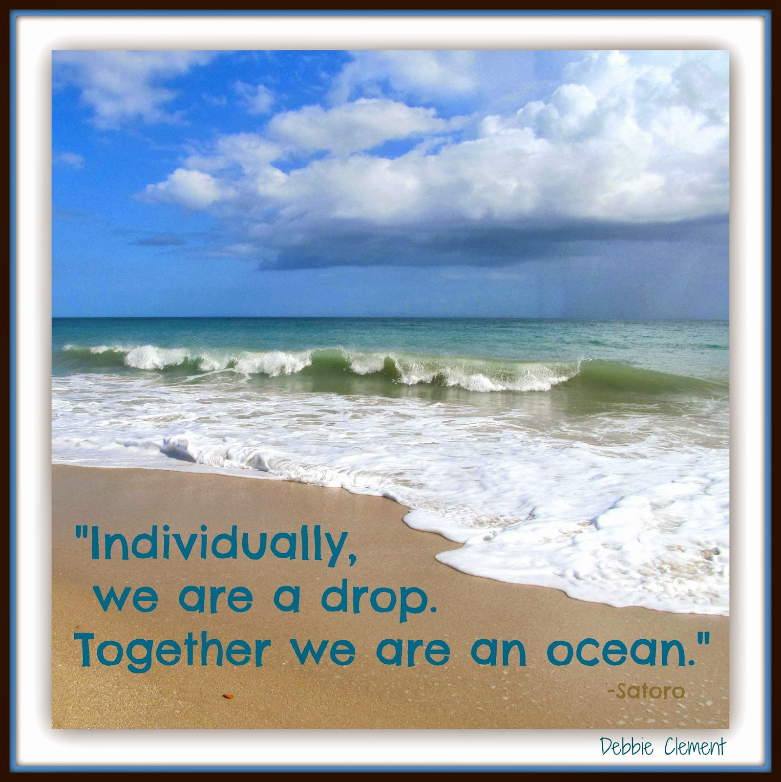 Ocean Quote of Teamwork and Togetherness from Debbie Clement (RainbowsWithinReach)