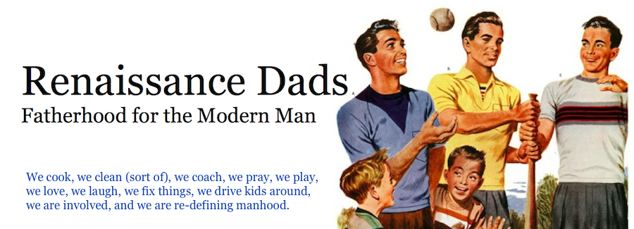 Renaissance Dads- Life for the Modern Man
