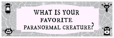 What is your Favorite Paranormal Creature?