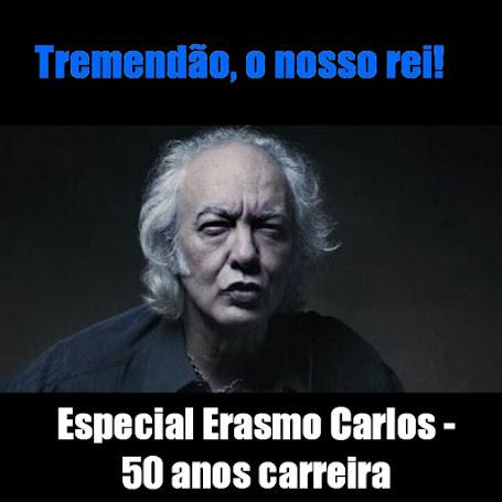 Tremendão, o nosso rei! - Especial 50 anos de carreira de Erasmo Carlos