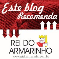 RECOMENDAMOS! - REI DO ARMARINHO