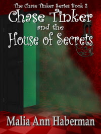 Chase Tinker and the House of Secrets by Malia Ann Haberman