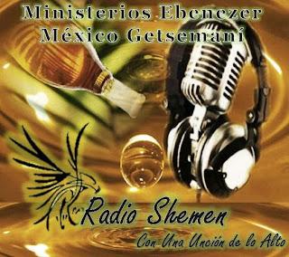 Radio Shemen Trasmisiones En Vivo Martes y Viernes 7:00 Pm & Domingo 11:00 &  6:00 Pm