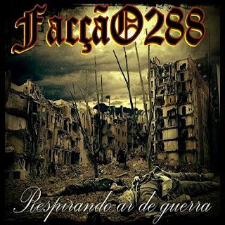 Facção 288 Respirando Ar de Guerra 2011 Download