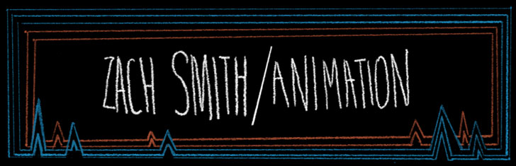 ZACH SMITH / ANIMATION