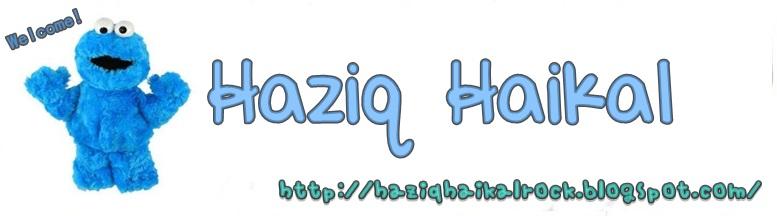 HAZIQ HAIKAL ;D