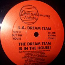 "L.A. Dream Team – The Dream Team Is In The House! (12"") (Dream Team Records DTR-631) (1985) (320 kbps)"