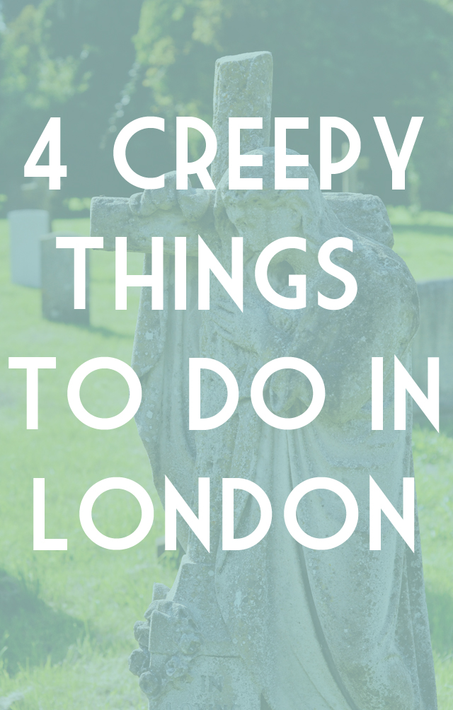 Creepy, spooky, morbid, death-related things to do in London
