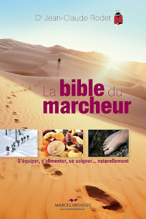 LA BIBLE DU MARCHEUR, du  Dr. Jean-Claude Rodet