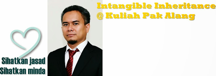 Intangible Inheritance @ Kuliah Pak Alang