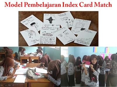 Pengertian, Tujuan, Fungsi,  dan Ciri-Ciri serta Langkah-Langkah Model Pembelajaran Index Card Match