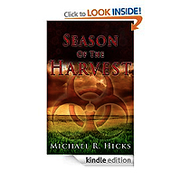 FREE Season Of The Harvest (Harvest Trilogy, Book 1) by Michael R. Hicks