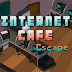 Internet Cafe Escape