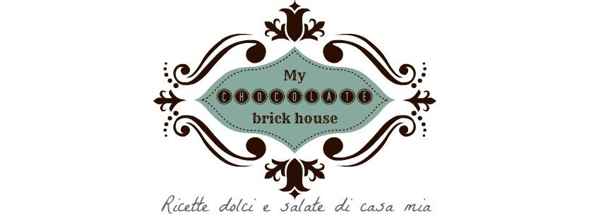 MY CHOCOLATE  BRICK HOUSE