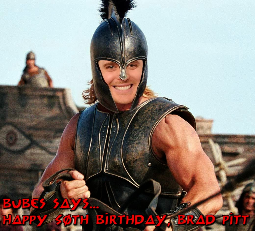 Bubes Says - Happy 50th Birthday, Brad Pitt