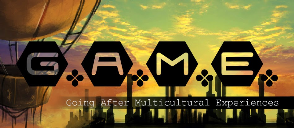 G.A.M.E. : Going After Multicultural Experiences