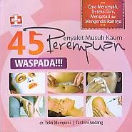 toko buku rahma: buku WASPADA 45 PENYAKIT MUSUH KAUM PEREMPUAN, pengarang yekti mumpuni, penerbit rapha publishing
