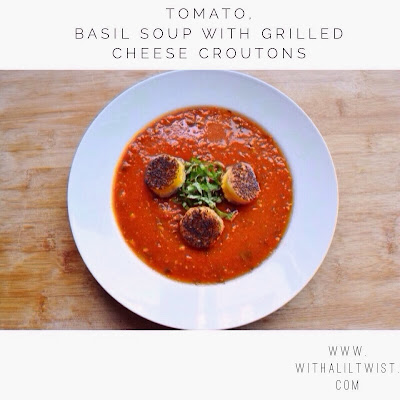 ...with a lil' twist: Tomato, Basil Soup with Grilled ...