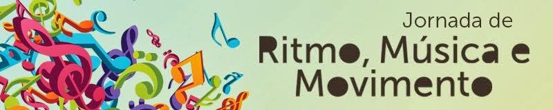 Jornada de Ritmo, Música e Movimento