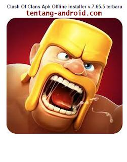 Clash Of Clans Apk Offline installer v.7.65.5 Terbaru