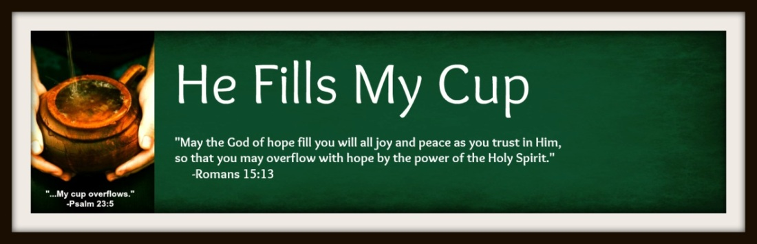 He Fills My Cup