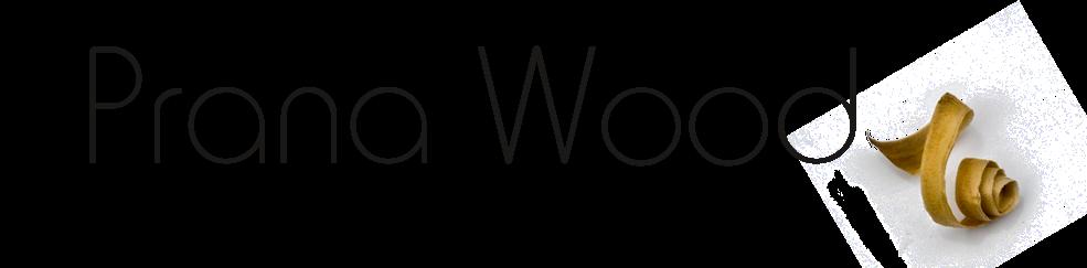 Prana Wood