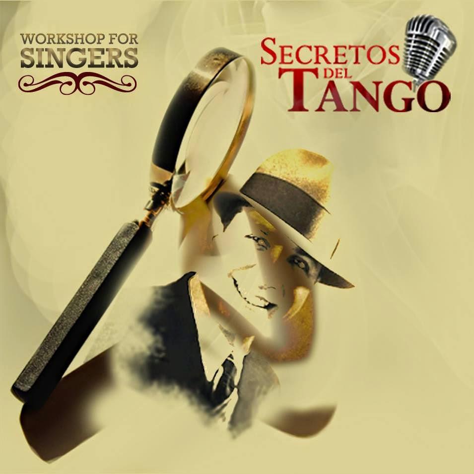 TANGO SECRETS. Workshop for singers