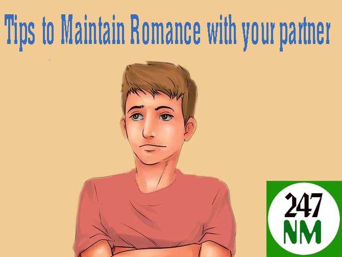 Tips to Maintain Romance with your partner