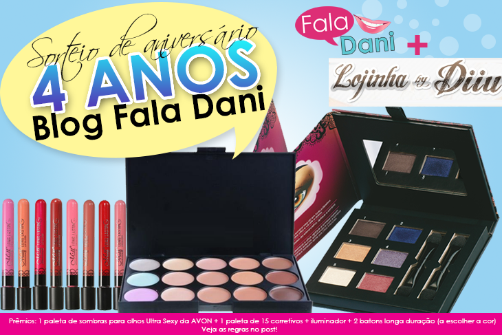 Sorteio de aniversário de 4 anos do Blog Fala Dani!