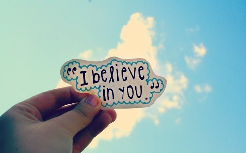 i believe in you quotes and sayings - photo #12