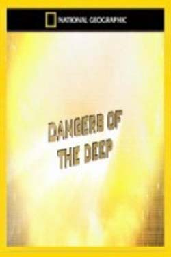 National Goegraphic Dangers of the Deep (2011)