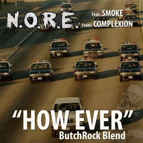 N.O.R.E. ft. Smoke – How Ever