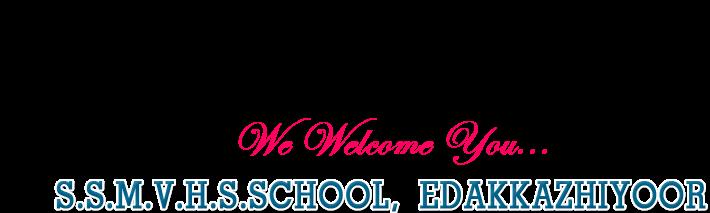 S.S.M.V.H.S.S.School, Edakkazhiyoor
