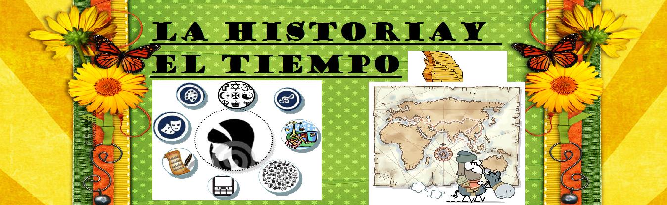 LA HISTORIA Y EL TIEMPO