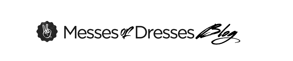 Messes Of Dresses Blog