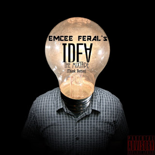 Emcee Feral - Mixtape Preview [Idea - Think Better][2012] download free