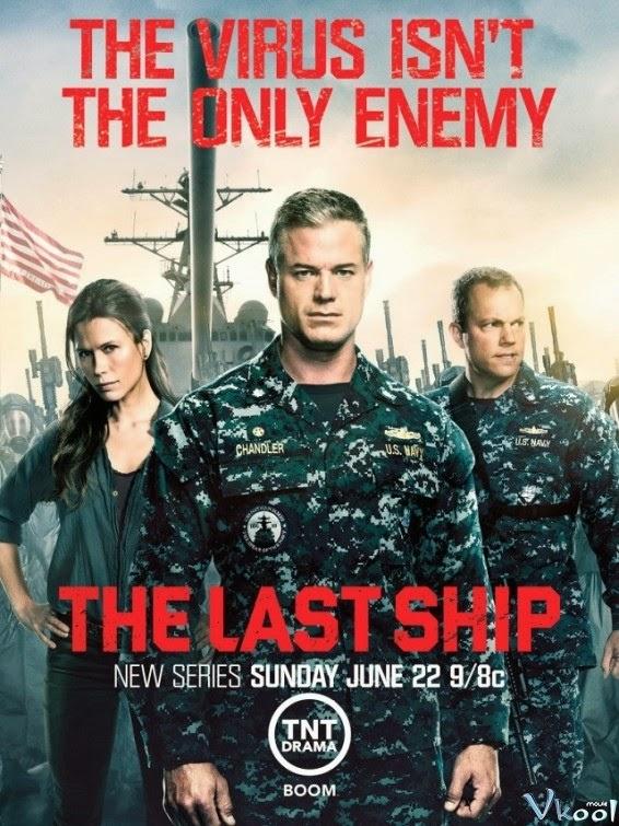Phim Chuyến Tàu Cuối Cùng 1 - The Last Ship Season 1