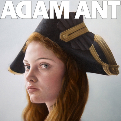 Album Adam Ant is the Blue Black Hussar in Marrying the Gunner's Daughter, 2013.
