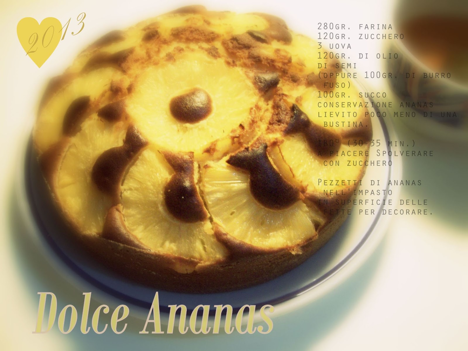 http://4.bp.blogspot.com/-UaeZqO3kIPs/UOJkRQnr8gI/AAAAAAAAIKI/S_Sm6UsvdCc/s1600/Ahania_dolce_ananas.jpg