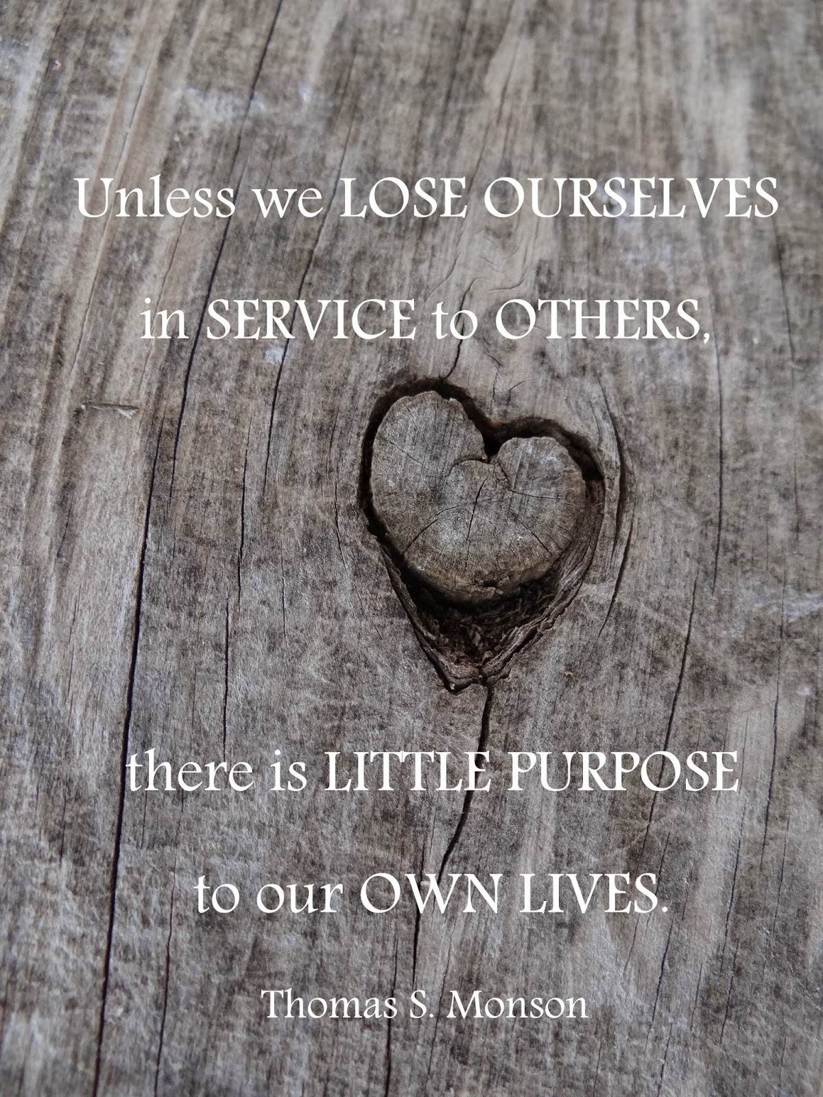 Unless we lose ourselves in service Heaven is Smiling Above