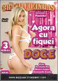 Capa Baixar Filme Brasileirinhas   Agora Fiquei Doce   Adulto (+18) Baixaki Download