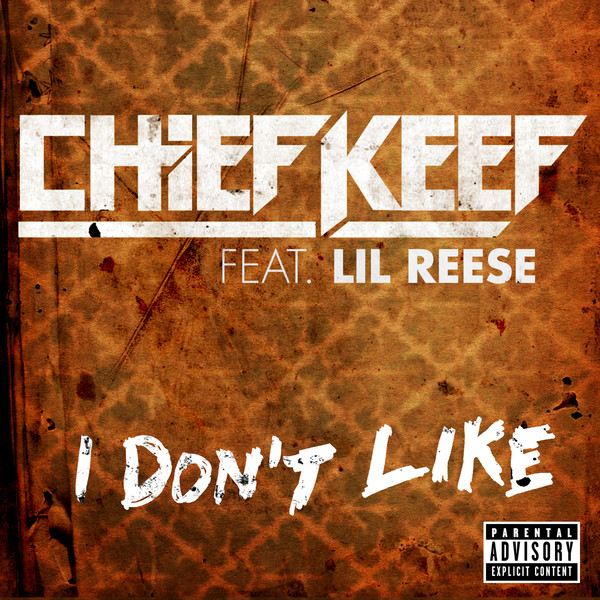 Chief Keef - I Don't Like (feat. Lil Reese) - Single Cover