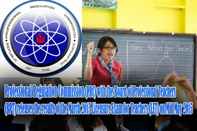 PRC Releases March 2015 Licensure Exam Results for Teachers (LET) on May 2015