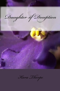 Interview with :   Kara Thorpe, Author of Daughter of Deception