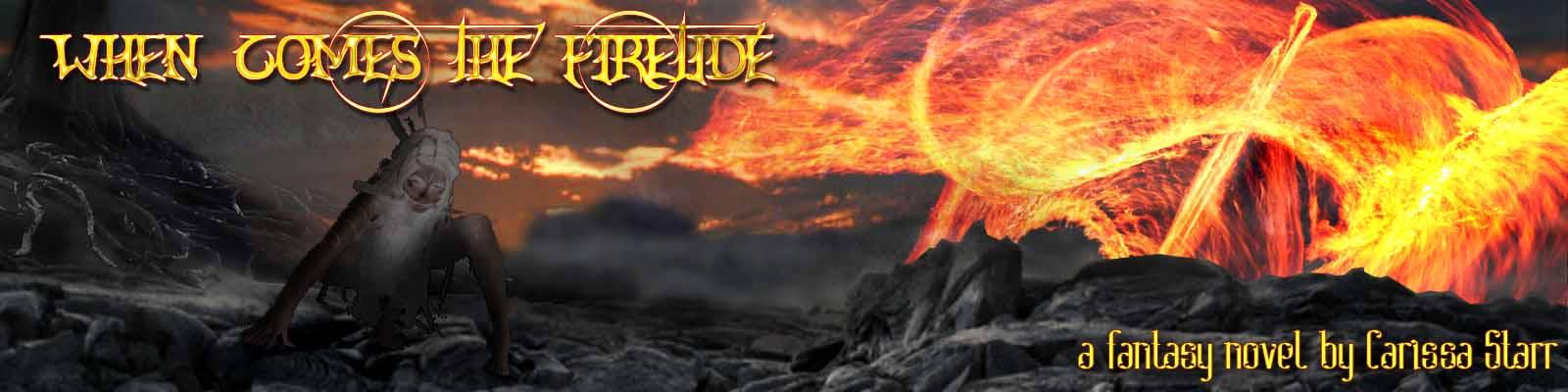 When Comes the Firetide