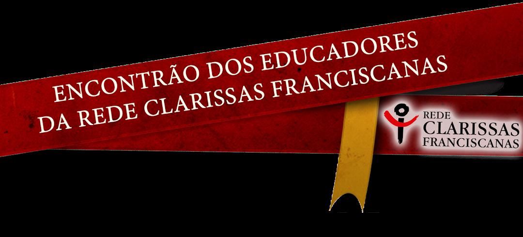 Encontrão dos Educadores da Rede Clarissas Franciscanas