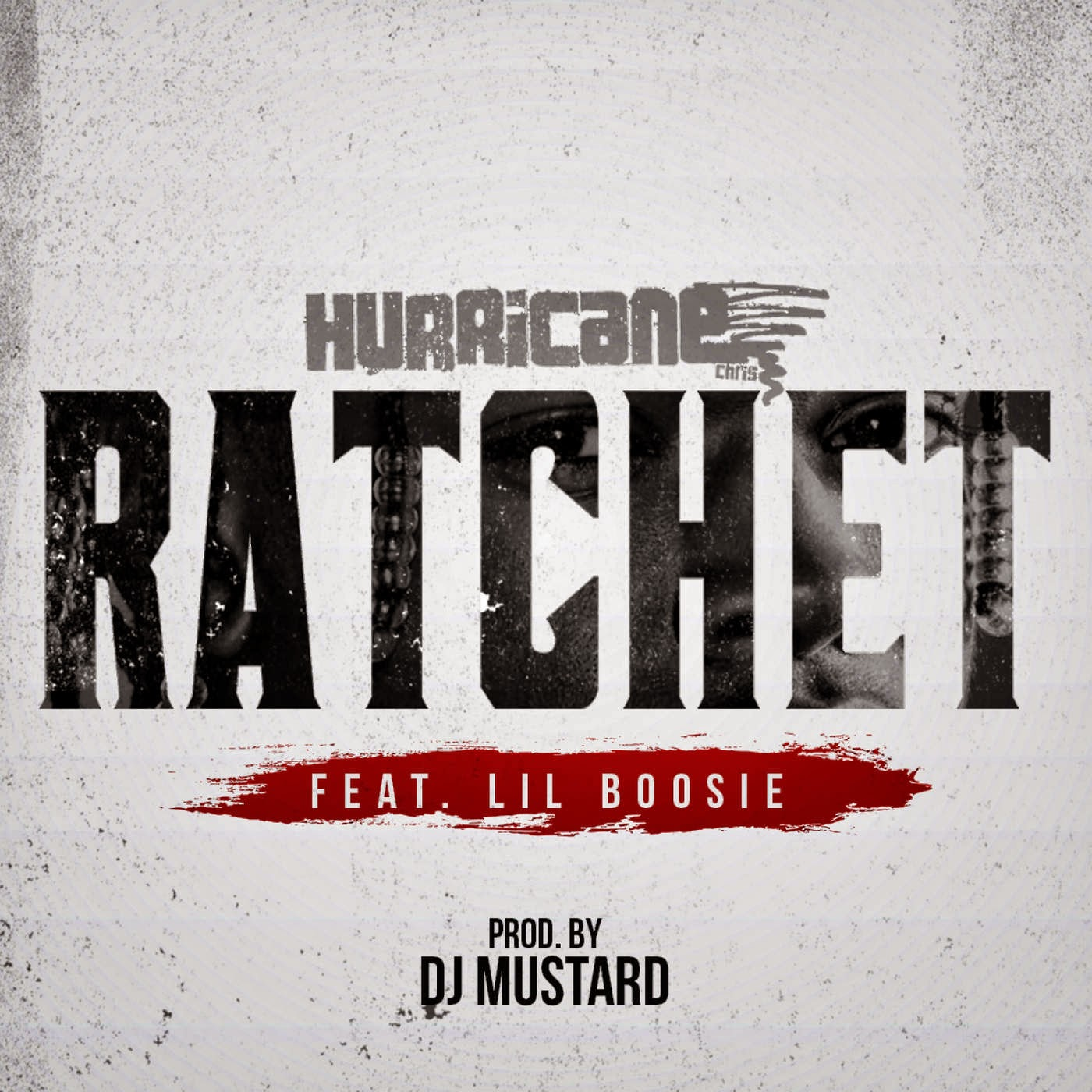 Hurricane Chris - Ratchet (feat. Lil Boosie) - Single Cover