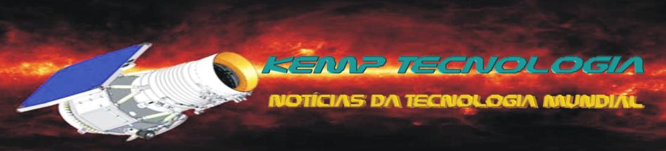 KEMP TECNOLOGIA - Notícias da Tecnologia Mundial
