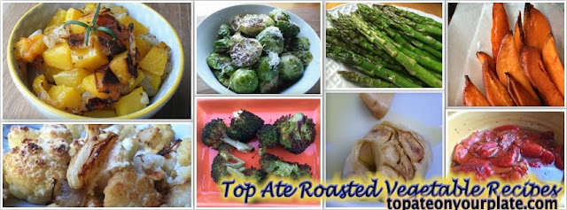 Top Ate Roasted Vegetables from Top Ate on Your Plate