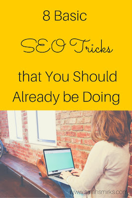 8 Basic SEO Tricks that You Should Already Be Doing | Sarah Smirks | Southern Florida Bloggers | Keywords:  SEO, marketing tricks, getting found on Google, organic search